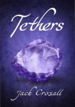 Book Review: Jack Croxall's Tethers – A Fantastic Steampunk YA Adventure Series
