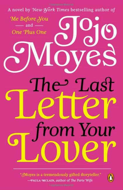 The Last Letter from Your Lover – A Romance for the Ages