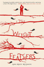 Advanced YA Review: The Weight of Feathers – How Heavy is the Cost of Love?