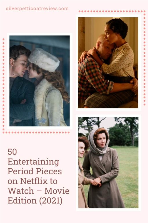 50 Entertaining Period Pieces on Netflix to Watch – Movie Edition (2021); pinterest image