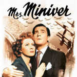 Vintage Film Review: Mrs. Miniver (1942) – A Lovely & Well Crafted Piece of Propaganda