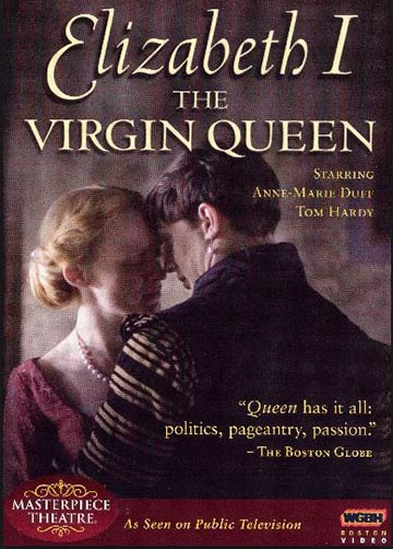 The Virgin Queen: A Passionate History in an Amazing Masterpiece Production