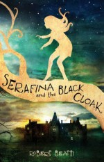 Serafina and the Black Cloak – A Must Read Gothic Mystery