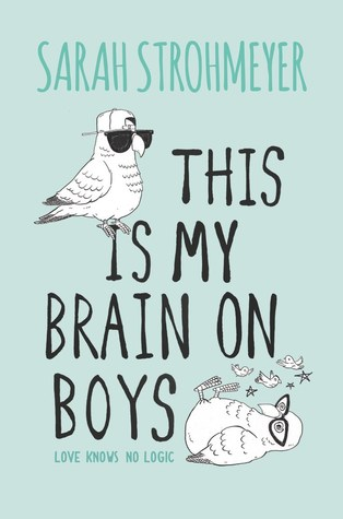 YA Advanced Review: This is My Brain on Boys — Love as an Experiment
