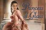 Damsel or Villain? Cinderella Reimagined: Princess of Glass Reviewed