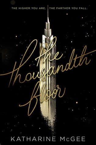 The Thousandth Floor Katharine McGee