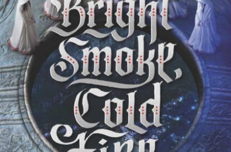 Bright Smoke, Cold Fire