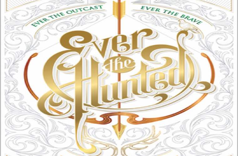 Ever the Hunted By Erin Summerill – An Exciting, Romantic and Sweeping Fantasy That Will Keep You Up All Night