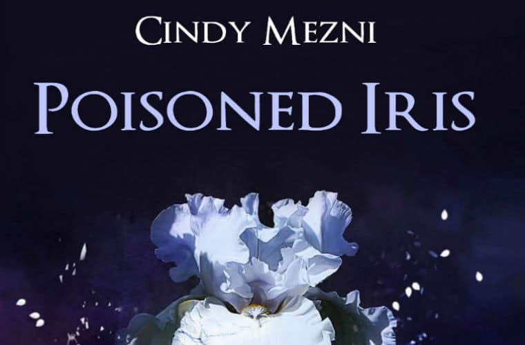 Author Cindy Mezni Shares Excerpt From YA Dystopian Novel 'Poisoned Iris'
