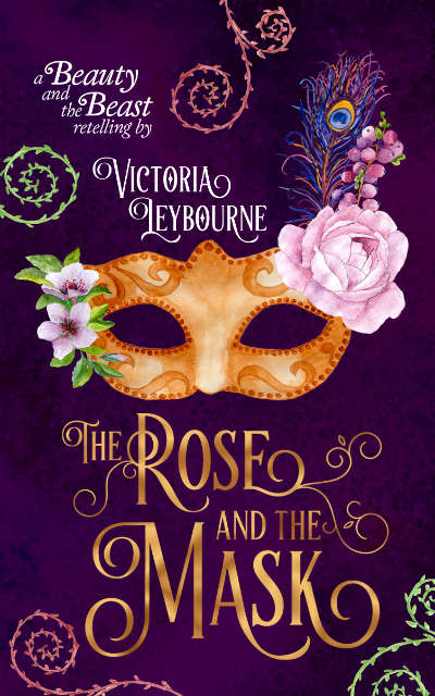 The Rose and the Mask book cover; victoria leybourne