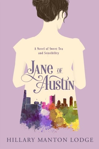 6 Reasons Hillary Manton Lodge's Jane of Austin Should be on Your Must-Read ASAP List | The Silver Petticoat Review
