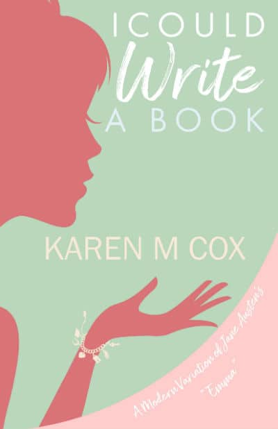 Author Karen M Cox Shares Excerpt From New Jane Austen Variation 'I Could Write a Book (Plus a Giveaway)