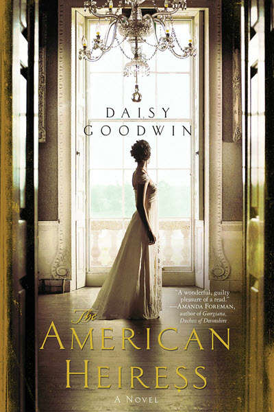 The American Heiress The Gilded Age Daisy Goodwin