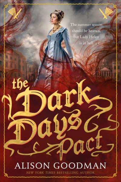 The Dark Days Pact by Alison Goodman (2017): Lady Helen, the Demon Slayer of Regency England