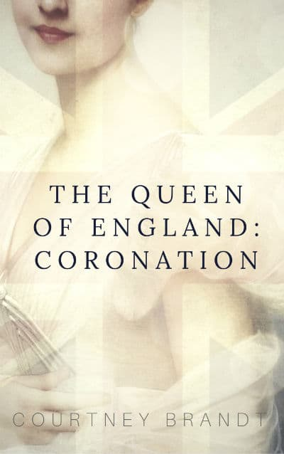 The Queen of England: Coronation : Steampunk, Royalty, and Romance!