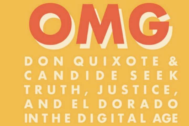Book Review: Don Quixote & Candide Seek Truth, Justice, & El Dorado in the Digital Age