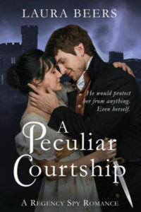 A Peculiar Courtship; Regency Spy Romance; Swoon-worthy Romance