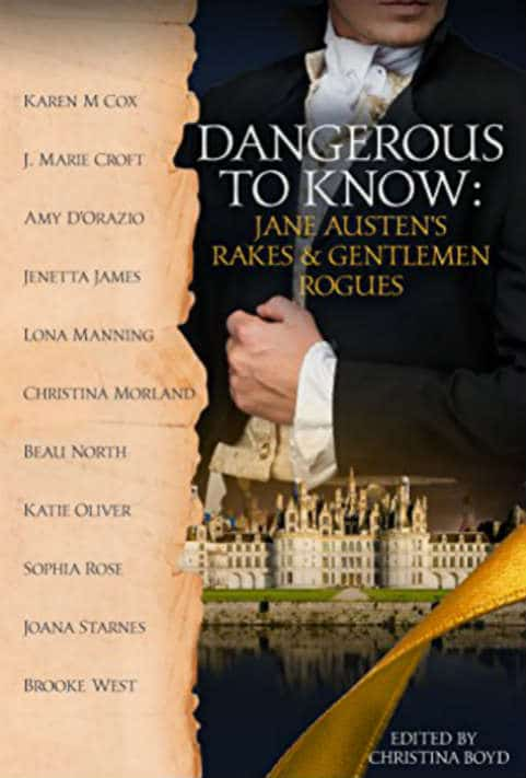 Book Review: Dangerous to Know: Jane Austen's Rakes & Gentlemen Rogues