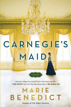 Carnegie's Maid Marie Benedict Historical Fiction