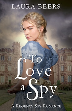 To Love a Spy, Laura Beers, Regency Romance, Book Review