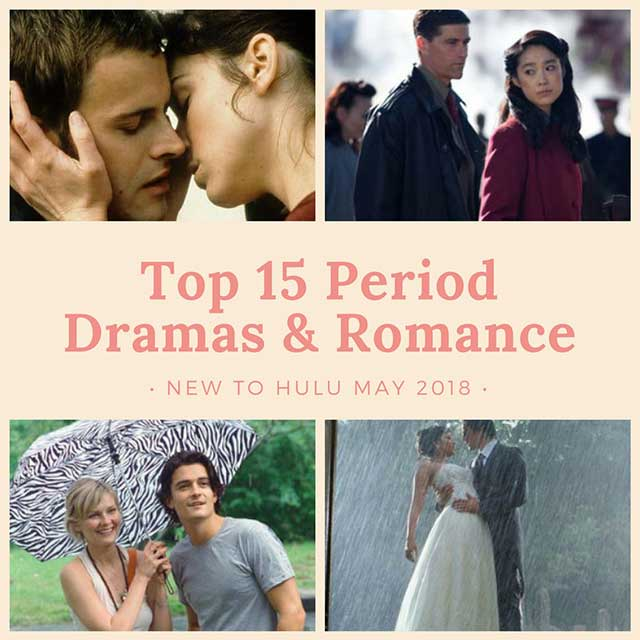 Top 15 Best Period Dramas & Romances New to Hulu May 2018