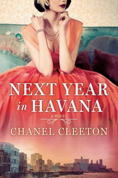 Next Year in Havana, Book Review, Old-Fashioned Romance, Chanel Cleeton