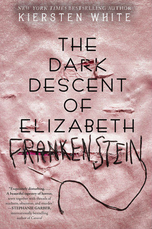 13 Dark and Spooky Books To Read This October, The Dark Descent of Elizabeth Frankenstein, Kiersten White