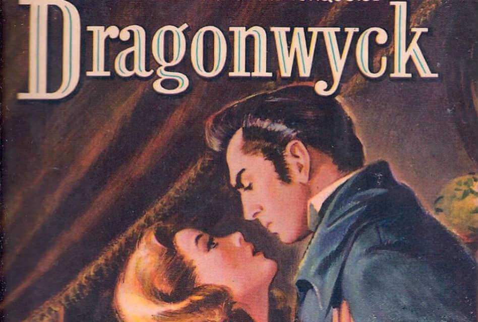 Dragonwyck (1944) by Anya Seton: A Gothic Pleasure