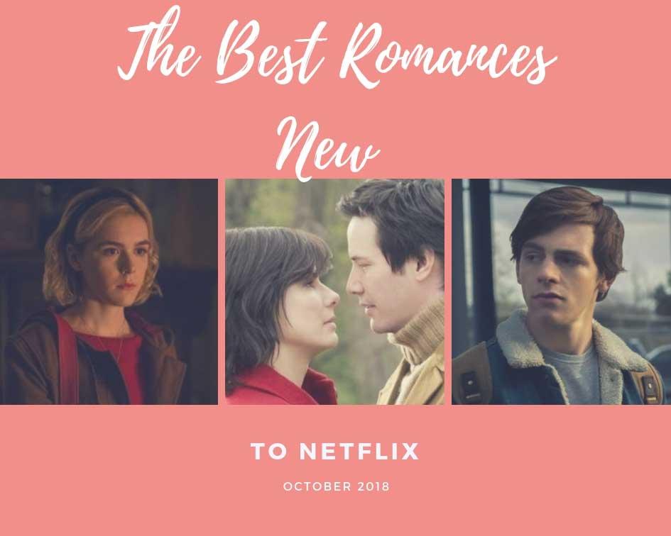 The Top 12 Best Romances New to Netflix October 2018