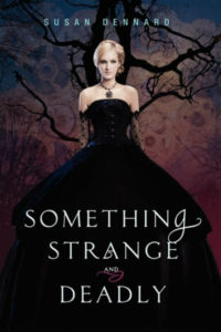 NaNoWriMo, Something Strange and Deadly, Susan Dennard, Romance, Young Adult