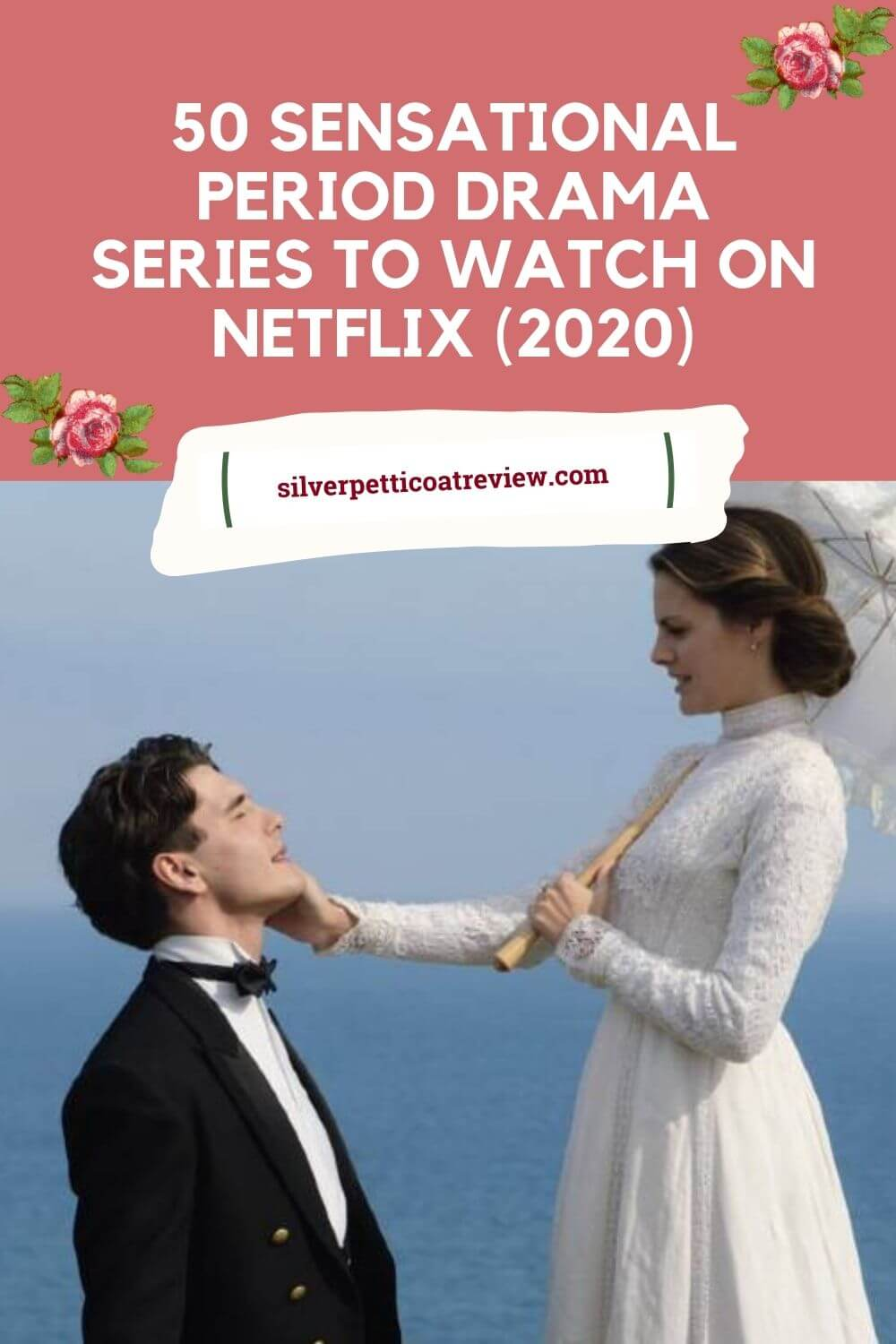 50 Sensational Period Dramas to Watch on Netflix – (2020) - Pinterest image