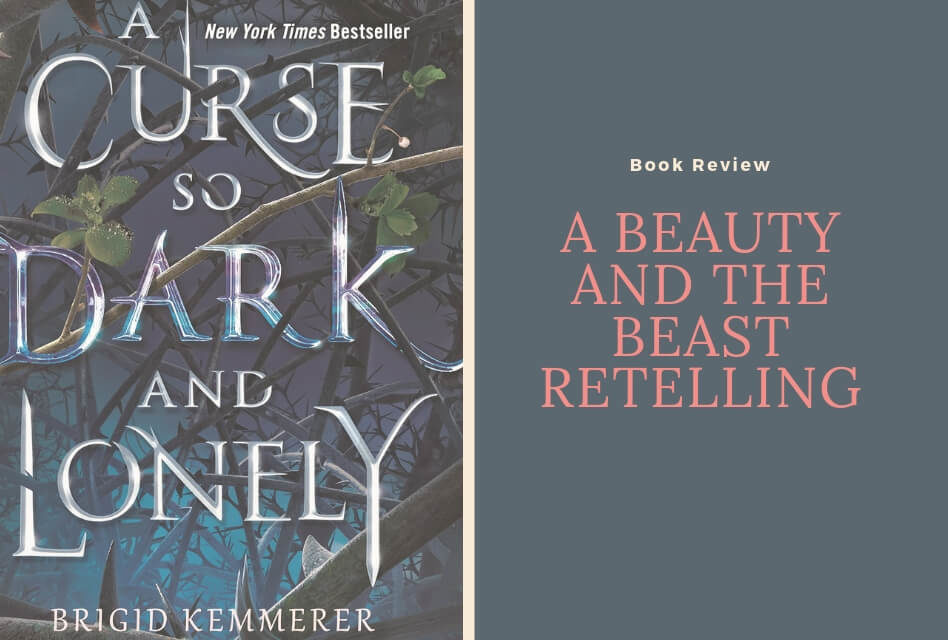 A Curse So Dark and Lonely: A Fantastic Beauty and the Beast Retelling