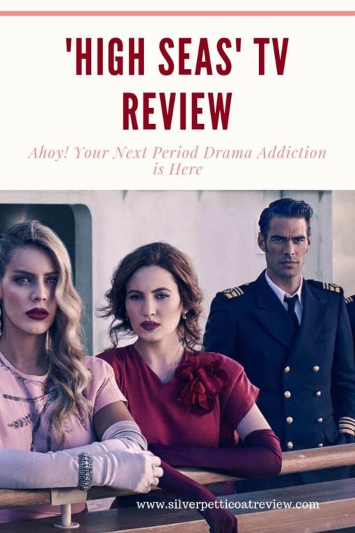 'High Seas' Review: Ahoy! Your Next Period Drama Addiction is Here #PeriodDramas #SpanishDramas #RomanticTVShows #Mystery #NetflixSeries