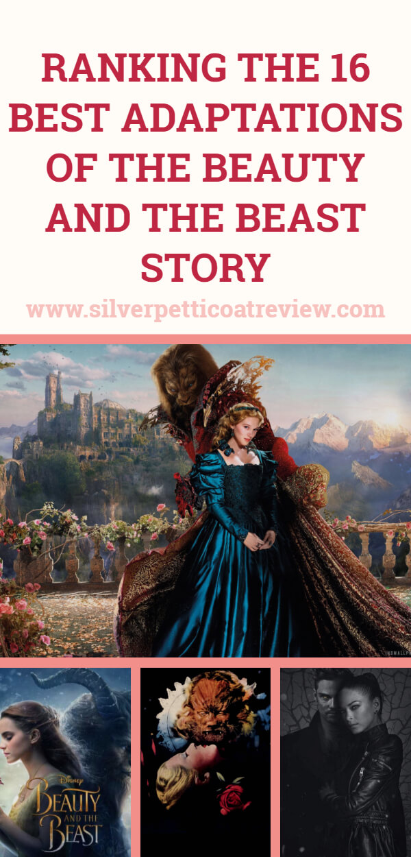 Ranking the 16 Best Adaptations of the Beauty and the Beast Story.  #BeautyandtheBeast #FairyTales #RomanceMovies #BookAdaptations #Classics #Disney
