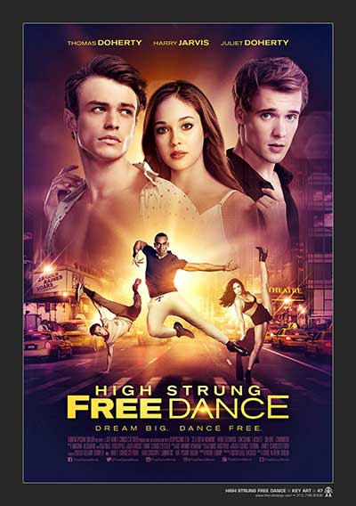 High Strung Free Dance Movie Poster starring Thomas Doherty, Harry Jarvis, and Juliet Doherty.