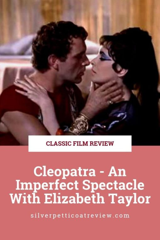 'Cleopatra' Movie Review - An Imperfect Spectacle With Elizabeth Taylor; pin