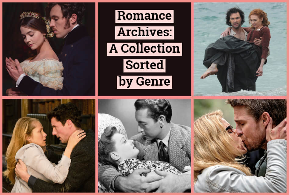Romance Archives: A Collection Sorted by Genre; Photos of romantic movies and tv shows