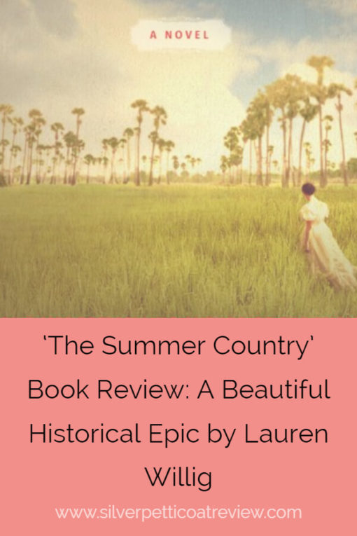 'The Summer Country' by Lauren Willig: A Beautiful Historical Epic #HistoricalFiction #Epic #WomensFiction #BookReview
