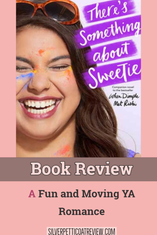 Picture of There's Something About Sweetie Book Cover and book review information. It says: Book Review - A Fun and Moving YA Romance