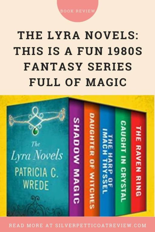 The Lyra Novels by Patricia C. Wrede: This is a Fun 1980s Fantasy Series Full of Magic: Pinterest image