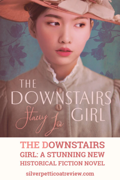 THE DOWNSTAIRS GIRL: A STUNNING NEW HISTORICAL FICTION NOVEL