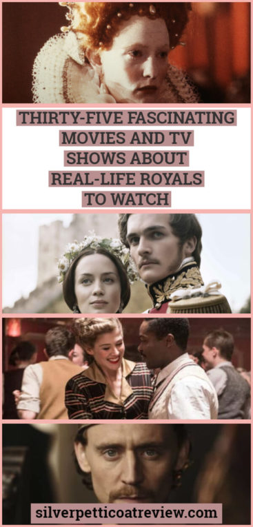 Thirty-Five Fascinating Movies and TV Shows About Real-Life Royals to Watch: Pin