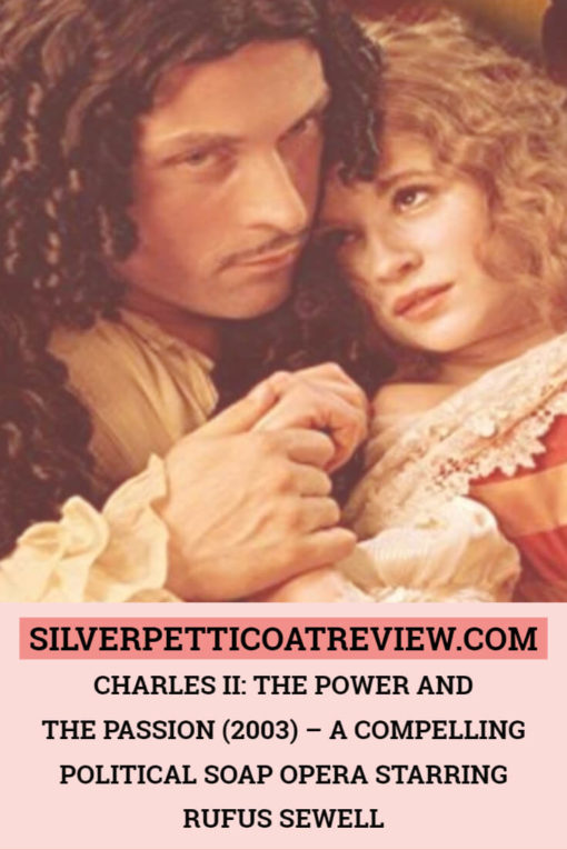 Charles II: The Power and the Passion (2003) - A Compelling Political Soap Opera Starring Rufus Sewell: Pinterest image