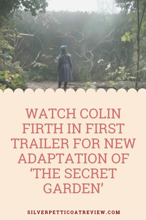 Watch Colin Firth in the First Trailer for the New Adaptation of 'The Secret Garden' - Pinterest Graphic