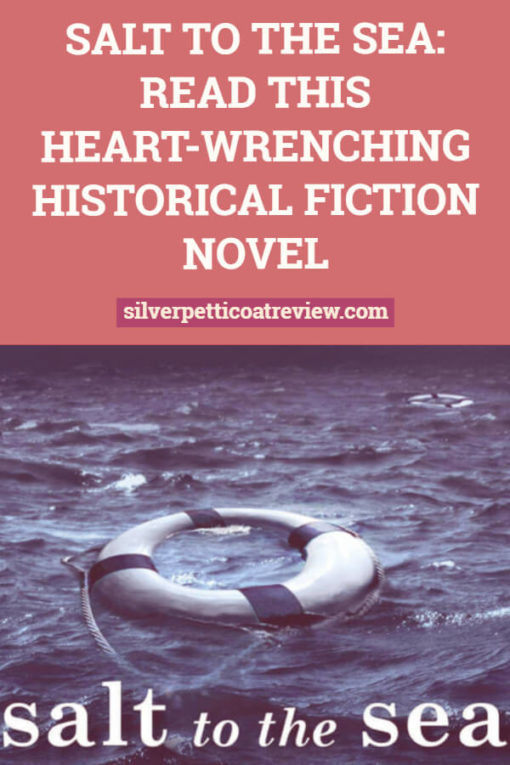 Salt to the Sea: Read This Heart-Wrenching Historical Fiction Novel: PIN