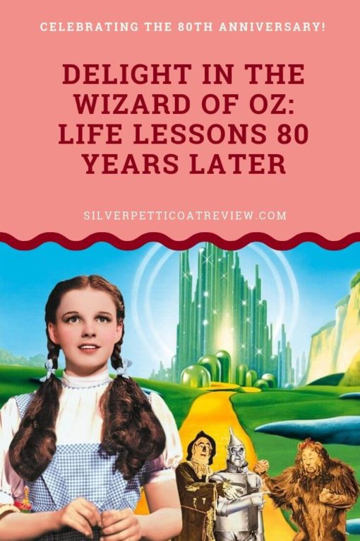 Delight in The Wizard of Oz: Life Lessons 80 Years Later: Pinterest image