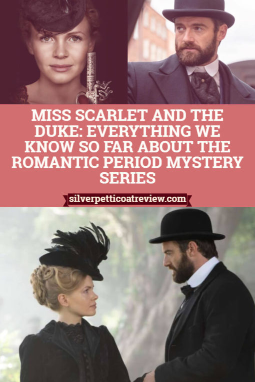 Miss Scarlet and the Duke: Everything We Know So Far: Pinterest image