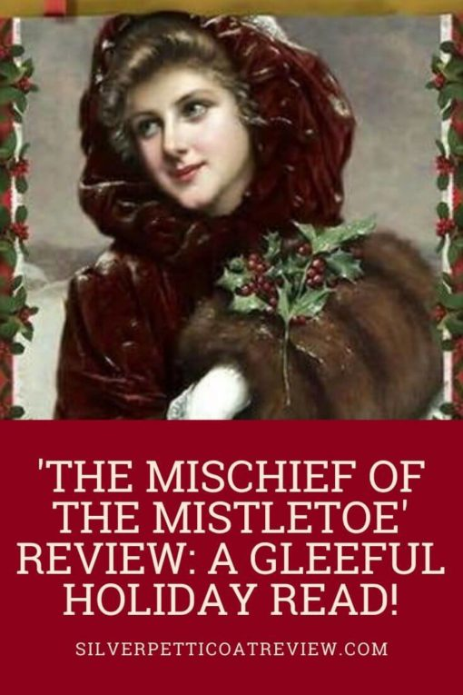 The Mischief of the Mistletoe: A Gleeful Holiday Read Year-Round: Pinterest graphic