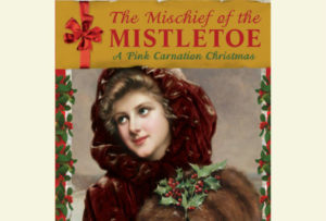 Lauren Willig's The Mischief of the Mistletoe: A Gleeful Holiday Read Year-Round