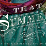 That Summer by Lauren Willig: Family Secrets Exposed